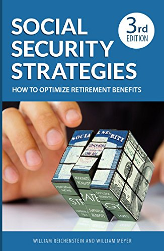 Social Security Strategies  How To Optimize Retirement Benefits  3Rd Edition
