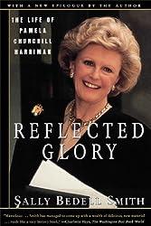 Reflected Glory: Life of Pamela Churchill Harriman