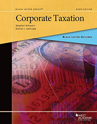 Black Letter Outline on Corporate Taxation (Black Letter Outlines) (Corporate Tax E&e)