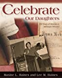 Celebrate Our Daughters, Maxine L. Haines and Lee M. Haines, 0898272823