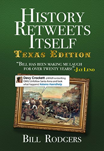 History Retweets Itself: Texas Edition by [Rodgers, Bill]