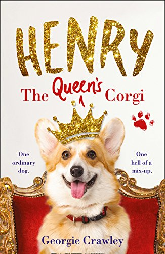 Henry the Queen's Corgi: A feel-good festive read to curl up with this Christmas! by Avon