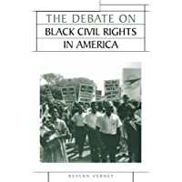 The Debate on Black Civil Rights in America (Issues in Historiography)