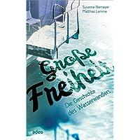 Große Freiheit: Die Geschichte des Wasserwandlers