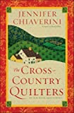 Front cover for the book The Cross-Country Quilters by Jennifer Chiaverini