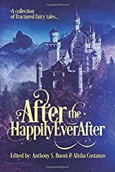 After the Happily Ever After: a collection of fractured fairy tales