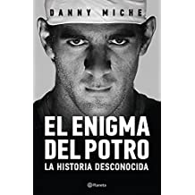 El enigma Del Potro (Spanish Edition)