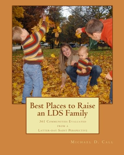 Download Best Places to Raise an LDS Family: 361 Communities Evaluated from a Latter-day Saint Perspective ebook