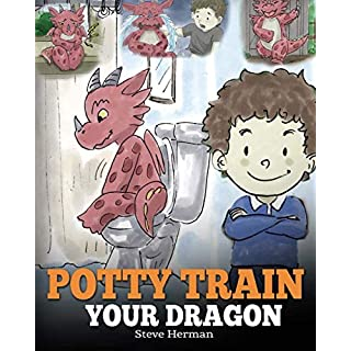 Potty Train Your Dragon: How to Potty Train Your Dragon Who Is Scared to Poop. A Cute Children Story on How to Make Potty Training Fun and Easy. (My Dragon Books) (Volume 1)