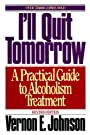 I'll Quit Tomorrow: A Practical Guide to Alcoholism Treatmen