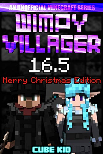 (Wimpy Villager 16.5: The Ebook: The Movie: The Game: The Submarine: The Schoolbus: The Just Kidding It's Actually An)
