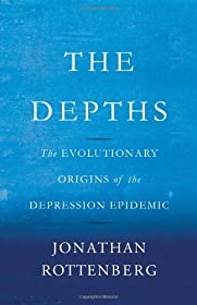 Learn more about the book, The Depths: The Evolutionary Origins of the Depression Epidemic