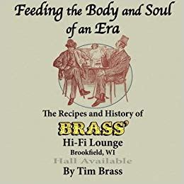 Book Feeding the Body and Soul of an Era: The Recipes and History of Brass' by Tim Brass (2013-07-19)