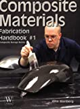 Composite Material Fabrication Handbook #1 (Composite Garage Series)