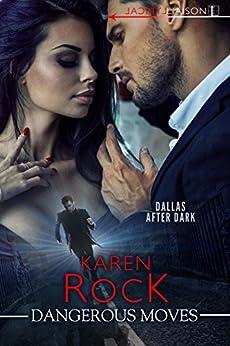 Dangerous Moves (Dallas After Dark) by [Rock, Karen]