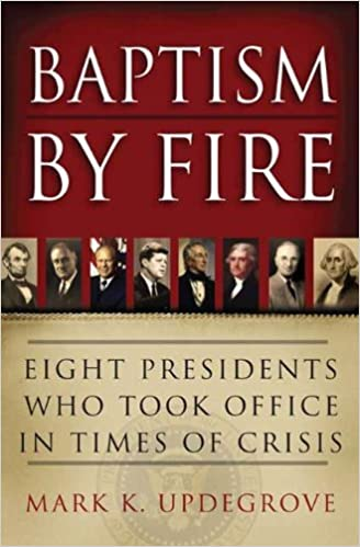 Ebook télécharger des fichiers torrent Baptism by Fire: Eight Presidents Who Took Office in Times of Crisis FB2 B003K15PBU by Mark K. Updegrove