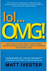 lol...OMG!: What Every Student Needs to Know About Online Reputation Management, Digital Citizenship and Cyberbullying Paperback