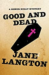 Good and Dead (The Homer Kelly Mysteries Book 6)