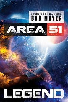 Legend (Area 51 Series Book 9) by [Mayer, Bob]