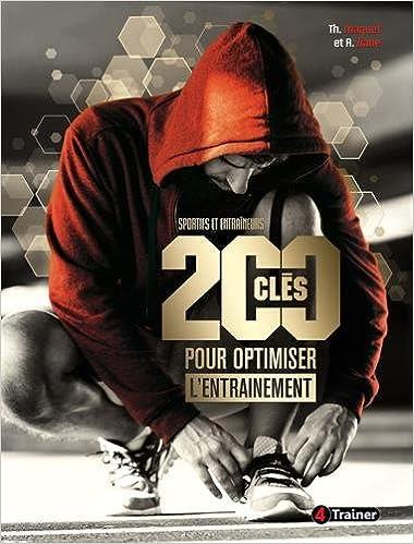 Livre 200 clés pour optimiser l'entraînement : Sportifs en entraîneurs pdf