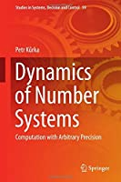Dynamics of Number Systems: Computation with Arbitrary Precision
