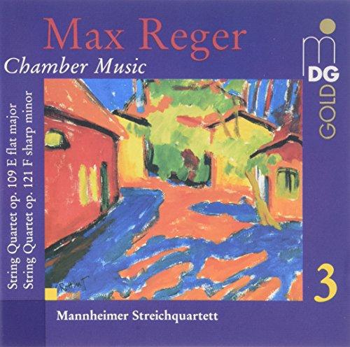 Max Reger: Chamber Music Vol. 3 - String Quartet Op. 109 / String Quartet Op. 121 - Mannheim String Quartet