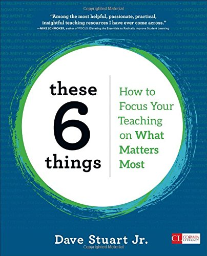 These 6 Things: How to Focus Your Teaching on What Matters Most (Corwin Literacy) cover