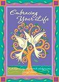 Embracing Your Life, Jenny Vainisi, 0615565263