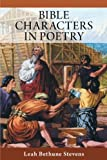 Bible Characters in Poetry, Leah Bethune Stevens, 1449760252