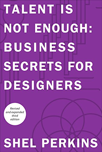 Download Talent is Not Enough: Business Secrets for Designers (3rd Edition) (Voices That Matter) Pdf