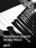 Metropole Quartet em São Paulo