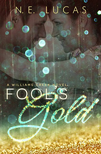Fool's Gold: A William's Creek series (A William's Creek Series Book 1)
