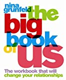 img - for The Big Book of Us: The Workbook That Will Change Your Relationships book / textbook / text book