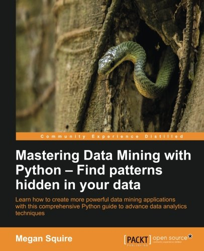 Mastering Data Mining with Python Front Cover