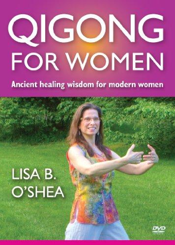Qigong for Women: Beginner Exercises by Lisa B. O'Shea (Qi Gong For Self Healing Lee Holden)