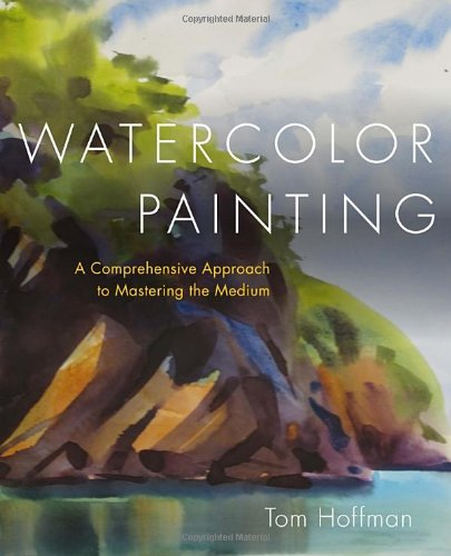 Watercolor Painting (Watercolor Painting: A Comprehensive Approach to Mastering the Medium)