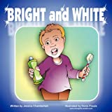 Bright and White, Jessica S. Chamberlain, 1434383776