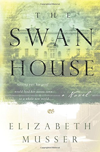 The Swan House (The Swan House Series #1) [Musser, Elizabeth] (Tapa Blanda)