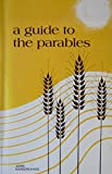 img - for A guide to the parables book / textbook / text book