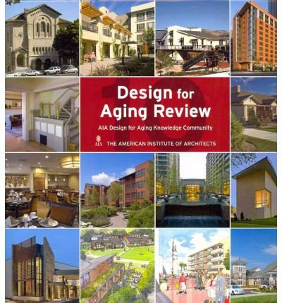 Design for Aging Review 10: AIA Design for Aging Knowledge Community (Design for Aging Review) (Hardback) - Common