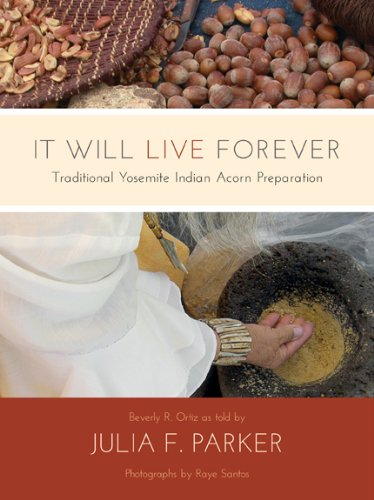 It Will Glowing Forever: Traditional Yosemite Indian Acorn Preparation