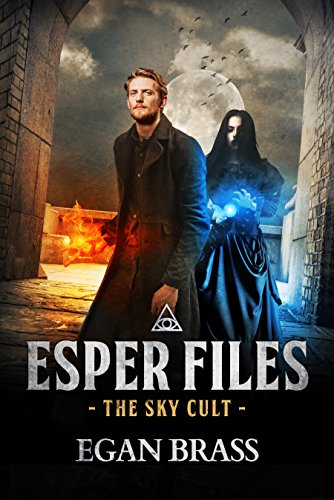 Esper Files 2: The Sky Cult (A Steampunk Superhero Series) by [Brass, Egan]
