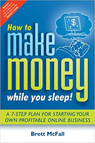 Buy How To Make Money While You Sleep How To Start Promote And