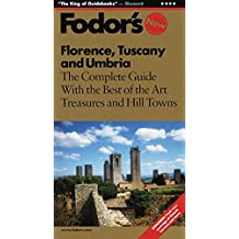Fodor's Florence, Tuscany and Umbria, 4th Edition: The Complete Guide with the Best of the Art Treasures and Hill Towns