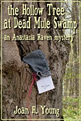 The Hollow Tree at Dead Mule Swamp (Anastasia Raven Mysteries Book 2)