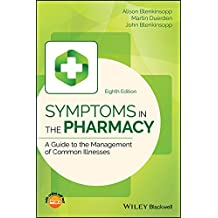 Symptoms in the Pharmacy: A Guide to the Management of Common Illnesses