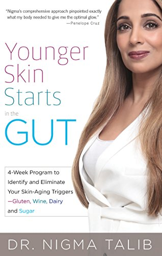 [D.O.W.N.L.O.A.D] Younger Skin Starts in the Gut: 4-Week Program to Identify and Eliminate Your Skin-Aging Triggers - R.A.R