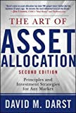 The Art of Asset Allocation: Principles and Investment Strategies for Any Market, Second Edition (Professional Finance & Investment)