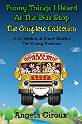 Funny Things I Heard at the Bus Stop:  The Complete Collection