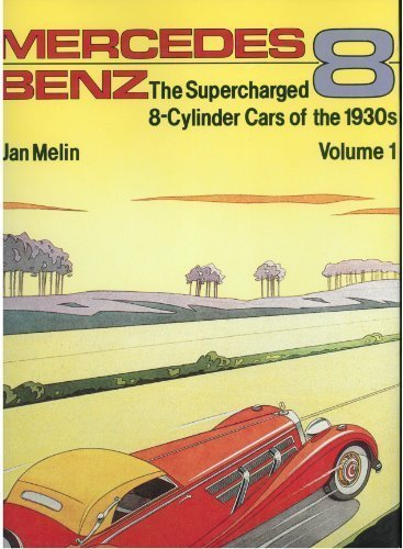 Mercedes-Benz: The Supercharged 8-Cylinder Cars of the 1930's by Jan Melin - Stores Merced Mall